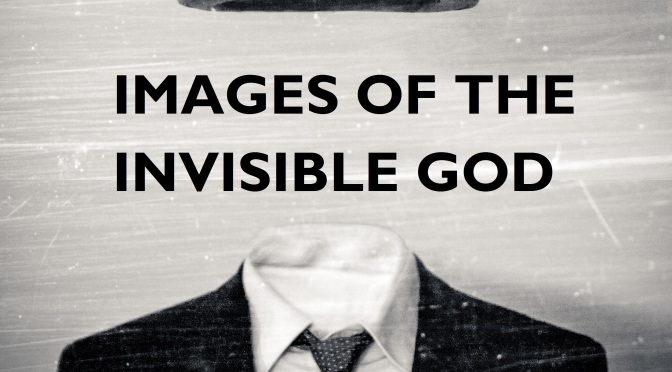Images of the invisible God