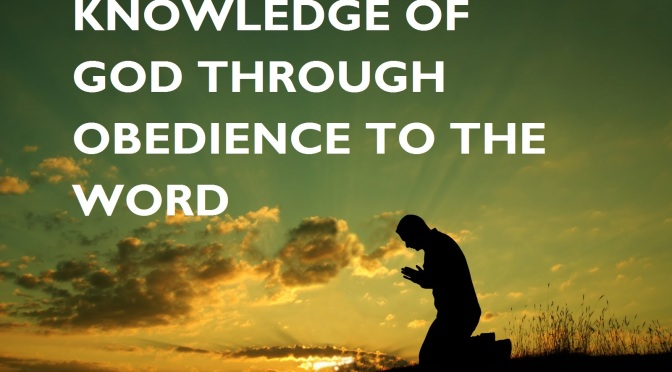 Knowledge of God through obedience to the Word