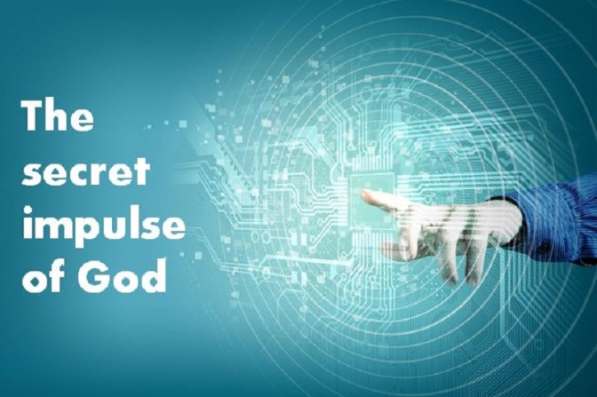The secret impulse of God