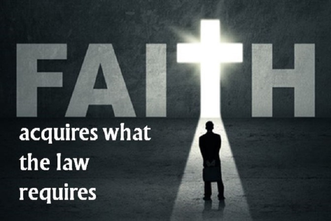 Faith acquires what the law requires