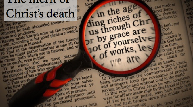 The merit of Christ's death