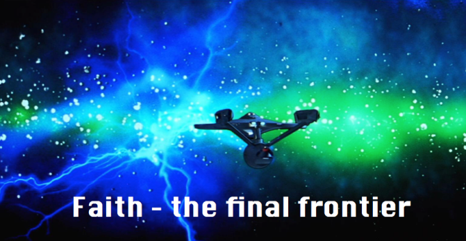 Faith – the final frontier